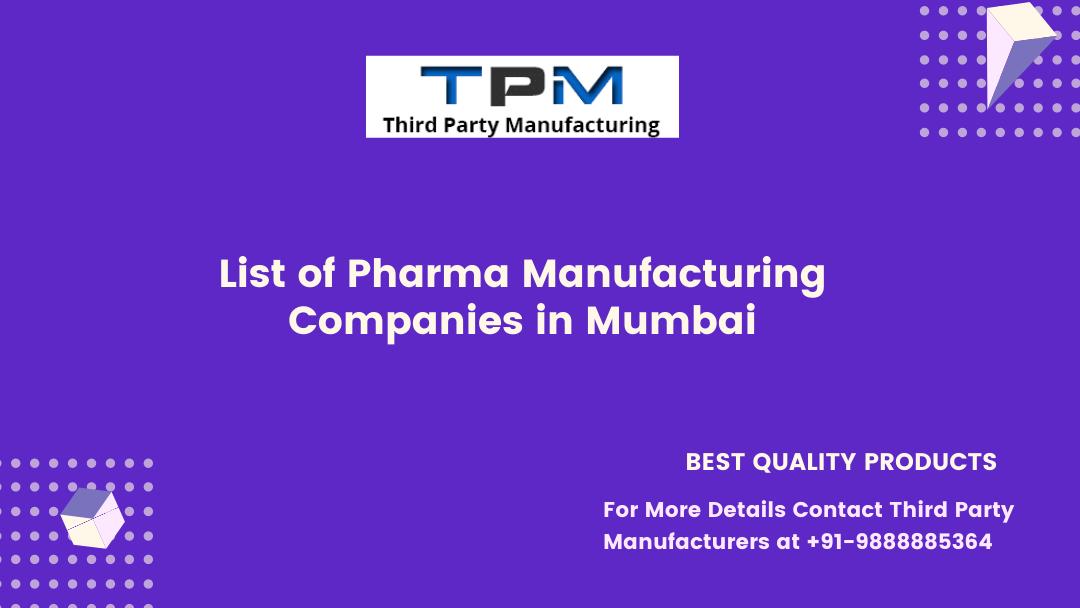 Third Party Pharma Manufacturing Companies in Mumbai